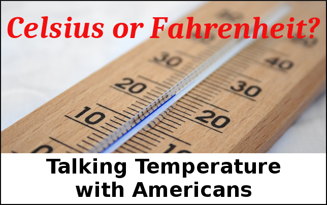 The Difference Between Celsius and Fahrenheit - Cultural Differences in the US