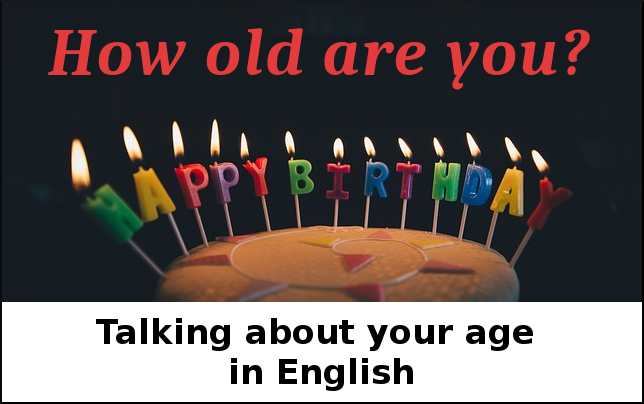 Talking about your age in English