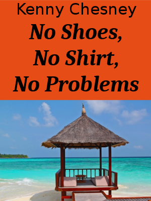 Learn through Songs - Kenny Chesney - No Shoes, No Shirt, No Problems