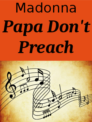 Learn English through Songs - Madonna - Papa Don't Preach