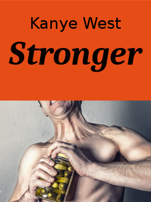 Learn English through Songs by listening to Kanye West's Stronger