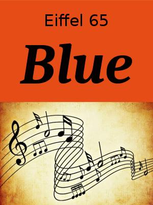 Learn English through Songs - Blue by Eiffel 65